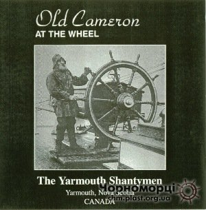 The Yarmouth Shantymen - Old Cameron at the Wheel